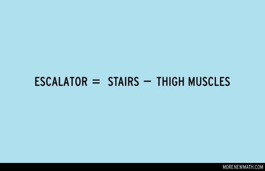 Escalator equals stairs minus thigh muscles